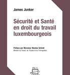 Sécurité et Santé en droit du travail luxembourgeois