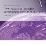 TVA : focus sur l'actualité jurisprudentielle communautaire